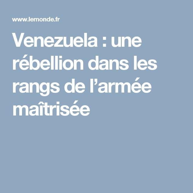 Venezuela: une rébellion dans les rangs de l'armée maîtrisée