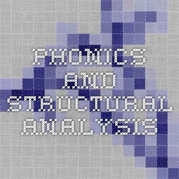 PHONICS AND STRUCTURAL ANALYSIS