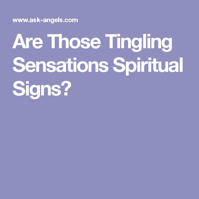 Are Those Tingling Sensations Spiritual Signs?