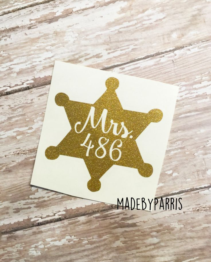 Deputy Sheriff Wife Badge Number Vinyl Decal, Deputy Wife Decal, Sheriff Decal, Car Decal, Yeti Decal, Law Enforcement, Mrs. Badge Number by MadeByParris on Etsy