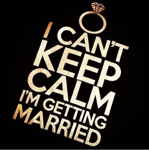 I can't keep calm, I'm getting married. Picture Quotes.
