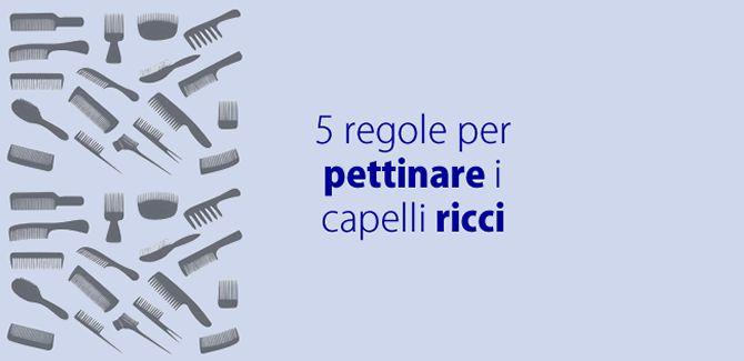 Come Pettinare i Capelli Ricci