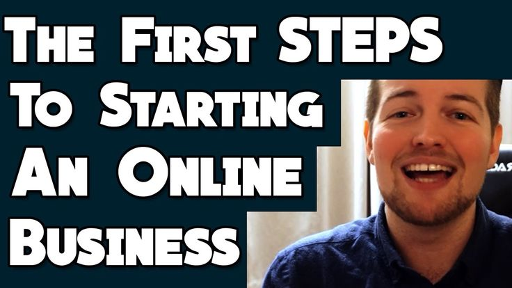 The First 2 Steps To Starting Your Own Online Business
