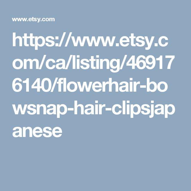 https://www.etsy.com/ca/listing/469176140/flowerhair-bowsnap-hair-clipsjapanese
