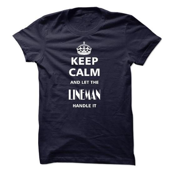 keep calm and let the LINEMAN handle it - #t shirts online #hoody. GET YOURS => https://www.sunfrog.com/LifeStyle/keep-calm-and-let-the-LINEMAN-handle-it.html?60505