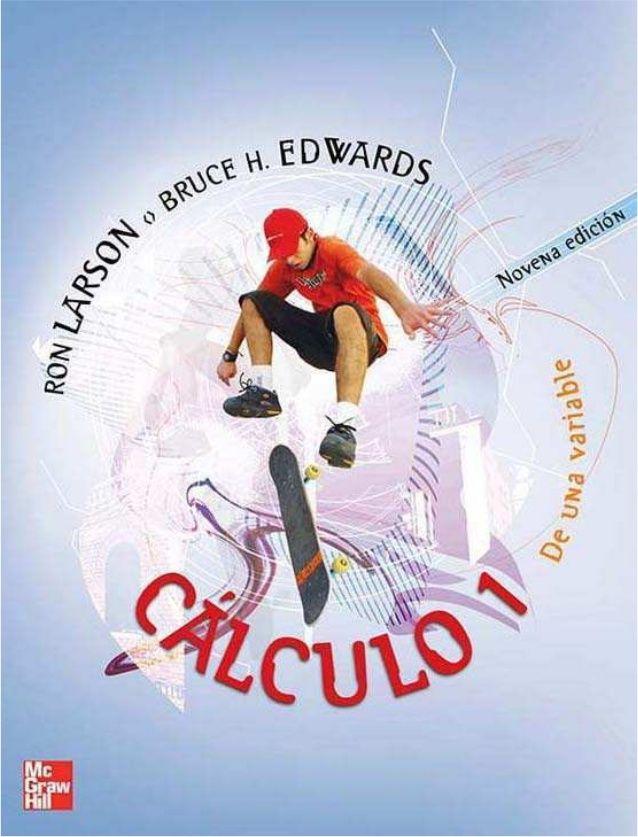 Cálculo 1 de una variable / Ron Larson, Bruce H. Edwards ; revisión técnica Marlene Aguilar Abalo...[et.al]. - 9ª ed. - México [etc] : McGrawHill, cop. 2010