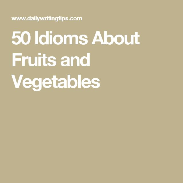 50 Idioms About Fruits and Vegetables