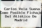 http://tecnoautos.com/wp-content/uploads/imagenes/tendencias/thumbs/carlos-vela-suena-como-posible-fichaje-del-atletico-de-madrid.jpg Carlos Vela. Carlos Vela suena como posible fichaje del Atlético de Madrid, Enlaces, Imágenes, Videos y Tweets - http://tecnoautos.com/actualidad/carlos-vela-carlos-vela-suena-como-posible-fichaje-del-atletico-de-madrid/