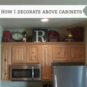 Above Cabinet Decorating   Crafty Mally
