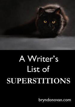 A Writer's List of Superstitions for Character Development and Plot Inspiration In Your #NaNoWriMo #writingtips