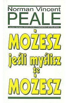 Peale Norman Vincent Styczeń     1996 - Filozofia pozytywnego myślenia proponowana przez Normana V. Peale′a wywiera niezwykły wpływ na miliony ludzi na całym świecie. Jego książki, klasyczne i ponadczasowe w swoim przesłaniu a nieocenione dla praktyki codziennego życia, zapewniają inspiracje wtedy, kiedy najbardziej jej potrzebujesz...