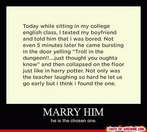 Hahaha would love this. Harry Potter humor. I would definitely marry this man!