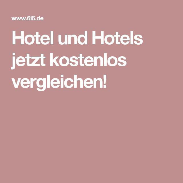 Hotel und Hotels jetzt kostenlos vergleichen!