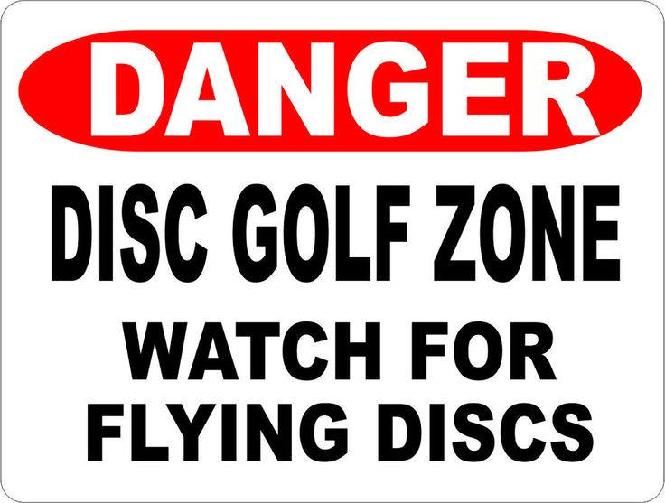 Danger Disc Golf Zone Watch for Flying Discs Sign