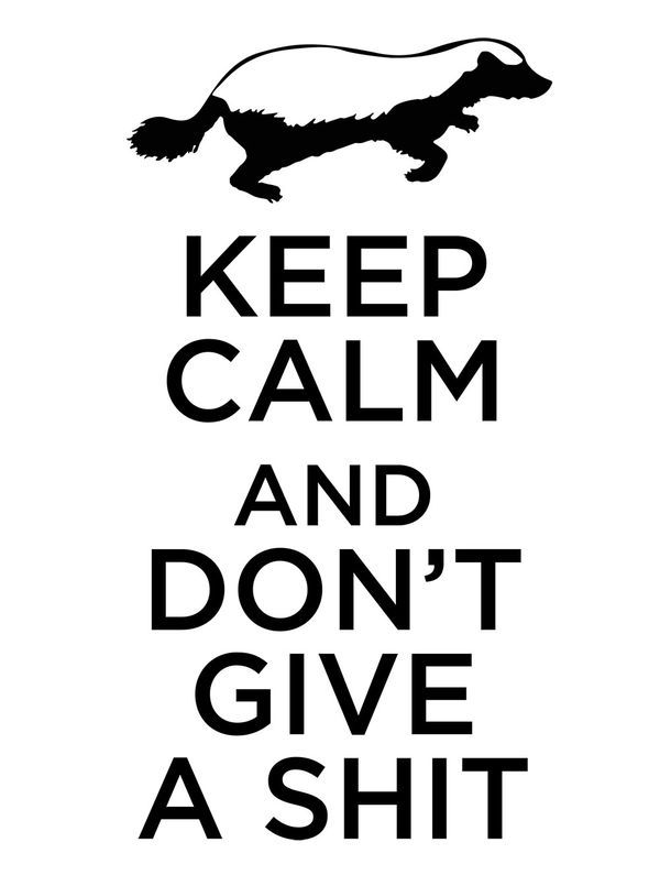 Keep Calm - Randall's Honey Badger