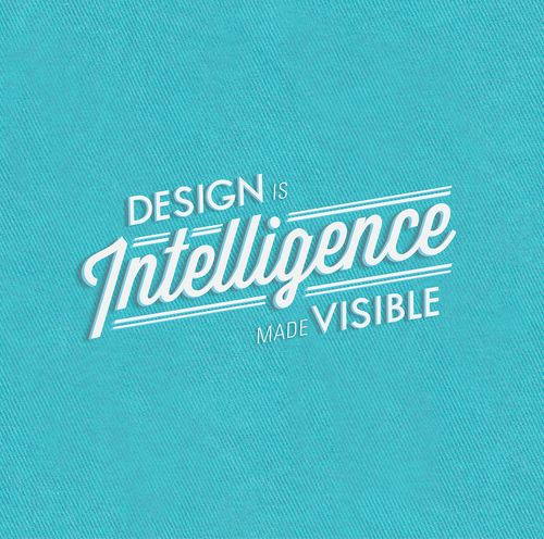 Design Is Intelligence Made Visible