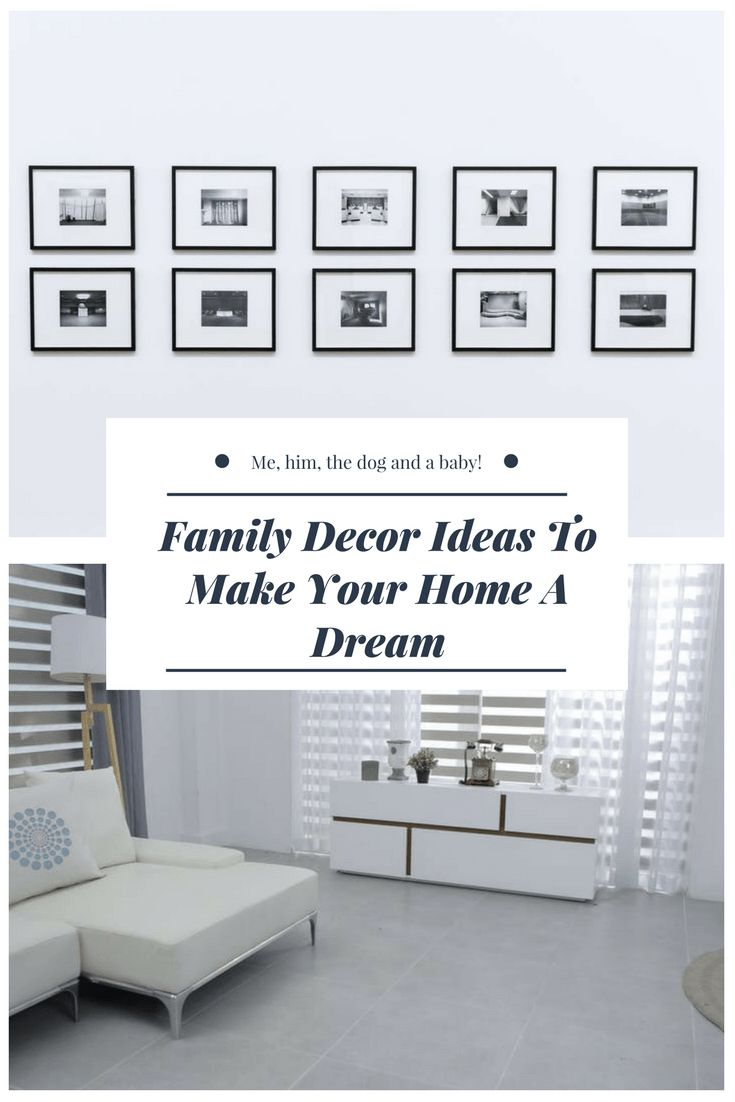 Family Decor Ideas To Make Your Home A Dream - Me, him, the dog and a baby!
