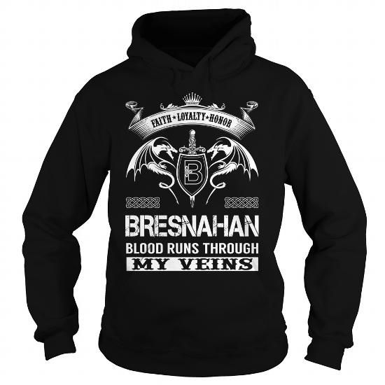 nice BRESNAHAN Blood Runs Through My Veins (Faith, Loyalty, Honor) - BRESNAHAN Last Name, Surname T-Shirt