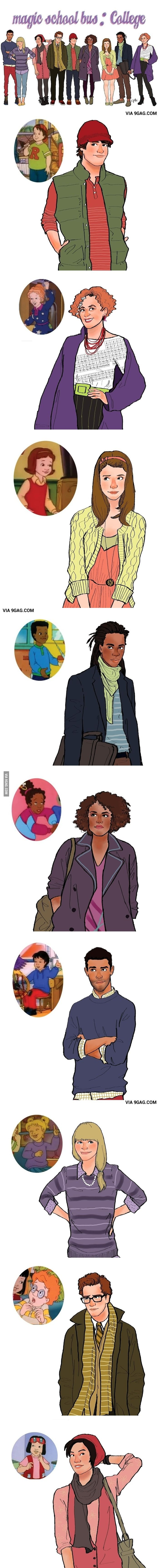 College Aged Magic School Bus Characters- this is pretty much just awesome.  I had a professor who looked pretty much exactly like Prof. Frizzle.