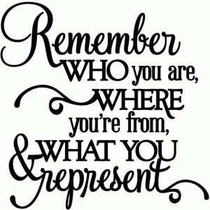 Silhouette Design Store: remember who you are where you're from - vinyl phrase