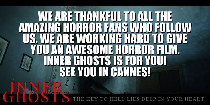 INNER GHOSTS just reached 10.000 Twitter followers. We are thankful to all horror fans who gave us that honor. Hell is the limit! See you at Cannes! #innerghosts