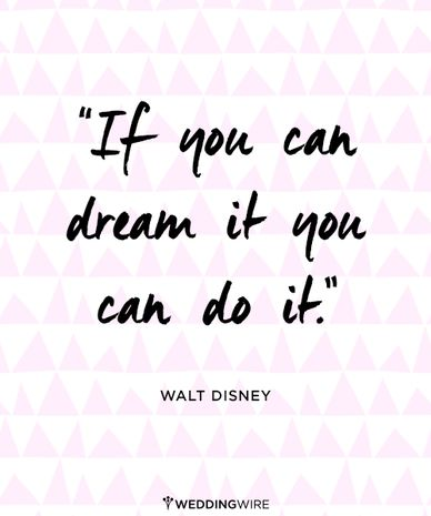 Love this #quote from Walt Disney! Have the wedding you dream of <3 Follow @weddingwire for more inspiration!