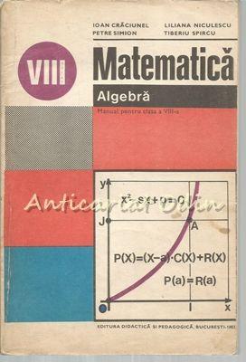 Matematica. Manual Pentru Clasa A VIII-A - Ioan Craciunel, Petre Simion