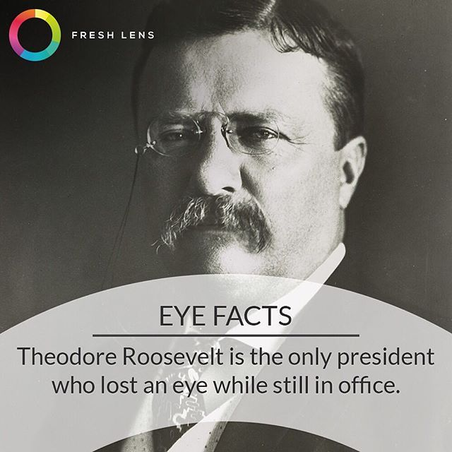 EYE FACTS: Did you know Theodore Roosevelt is the only president to have lost an…