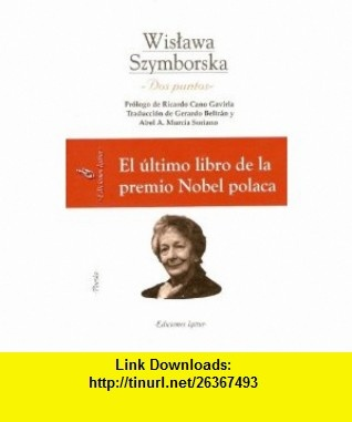 Dos puntos/ Two points (Spanish Edition) (9788495142535) Wislawa Szymborska , ISBN-10: 8495142538  , ISBN-13: 978-8495142535 ,  , tutorials , pdf , ebook , torrent , downloads , rapidshare , filesonic , hotfile , megaupload , fileserve