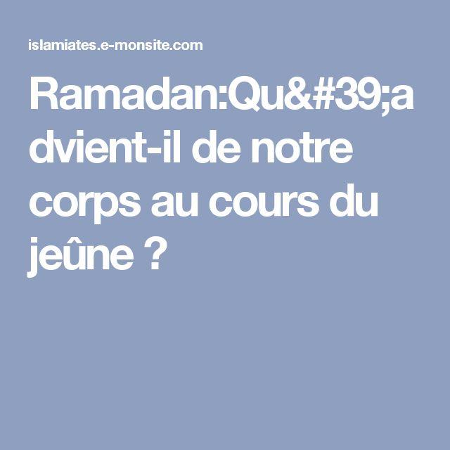 Ramadan:Qu'advient-il de notre corps au cours du jeûne ?