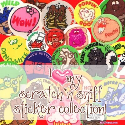 Scratch & Sniff stickers.... how could you not like them??  :o)