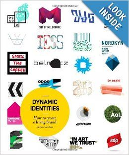 Dynamic Identities: How to Create a Living Brand: Irene van Nes: 9789063692858: Amazon.com: Books