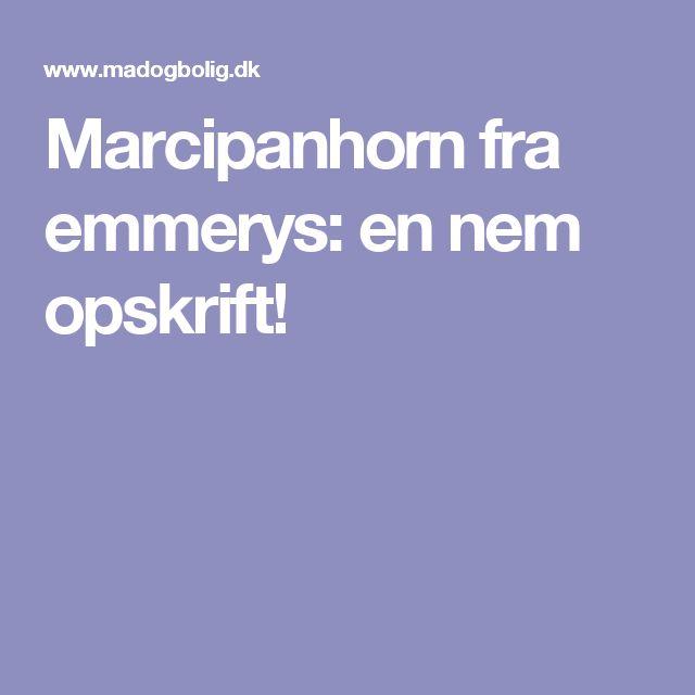 Marcipanhorn fra emmerys: en nem opskrift!