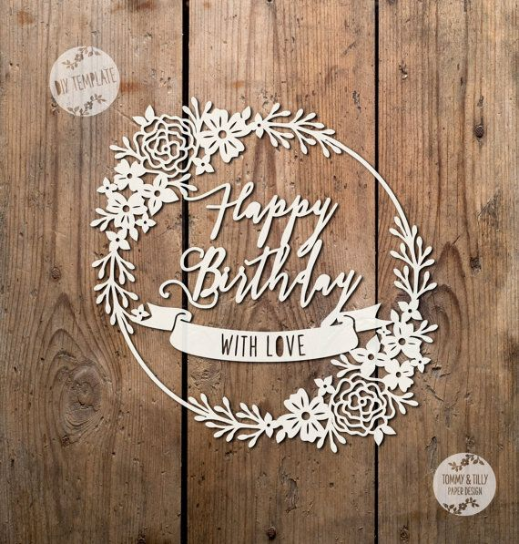 SVG / PDF Happy Birthday Greeting Card Design - Papercutting Template to print and cut yourself (Commercial Use)