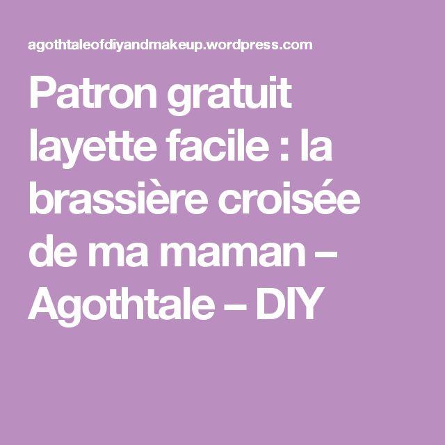 Patron gratuit layette facile : la brassière croisée de ma maman – Agothtale – DIY