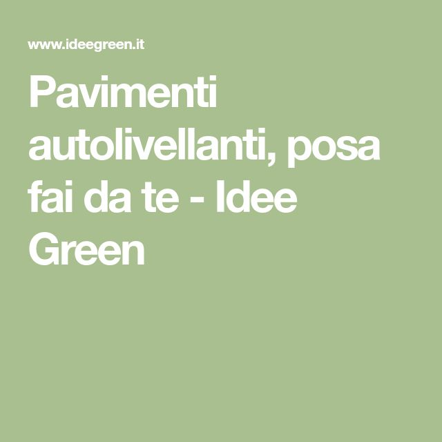 Pavimenti autolivellanti, posa fai da te - Idee Green