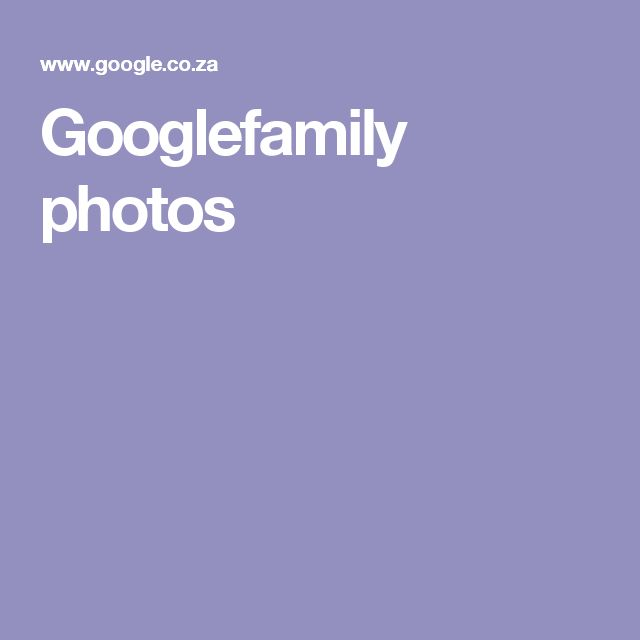 Googlefamily photos