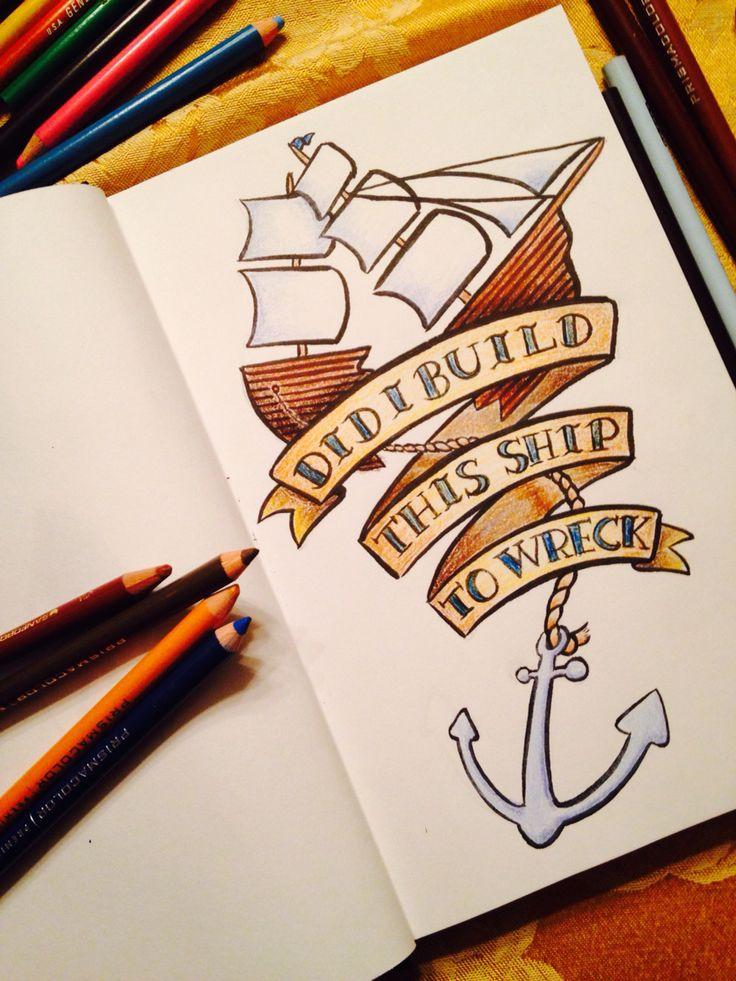 'Did I build this ship to wreck' Florence + the machine tattoo lyrics by Sabrina Smith http://www.sabrinamsmith.com/