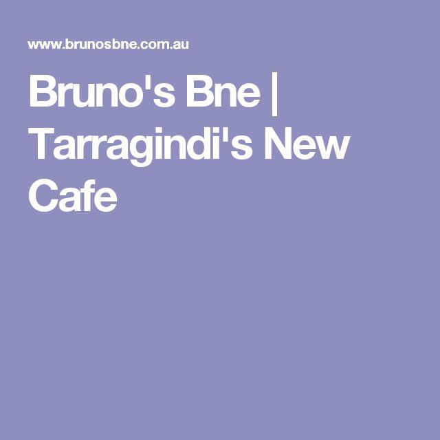 Bruno's Bne   Tarragindi's New Cafe