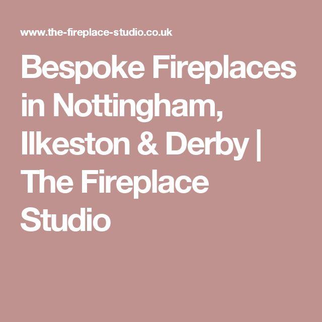 Bespoke Fireplaces in Nottingham, Ilkeston & Derby | The Fireplace Studio