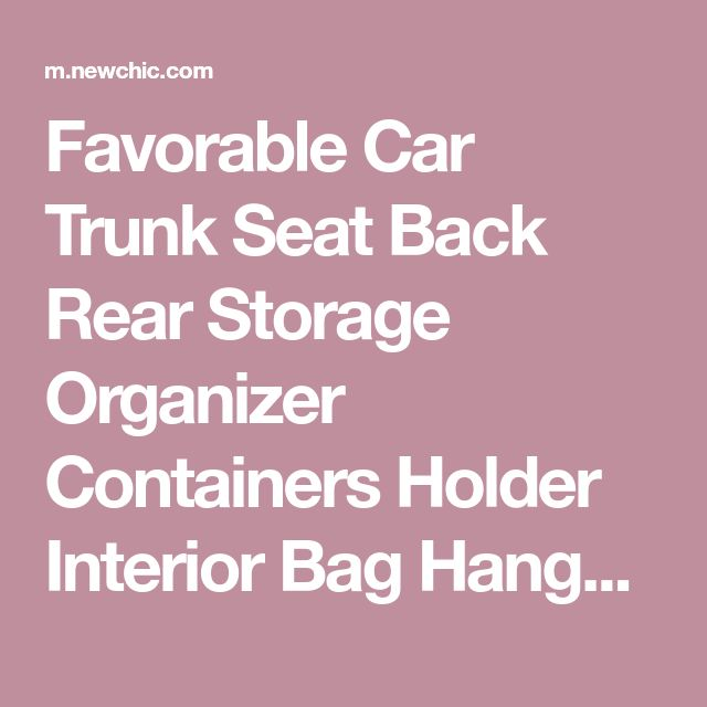 Favorable Car Trunk Seat Back Rear Storage Organizer Containers Holder Interior Bag Hanger Storage Bins - NewChic Mobile