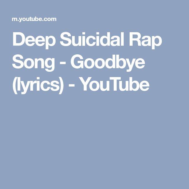 Deep Suicidal Rap Song - Goodbye (lyrics) - YouTube