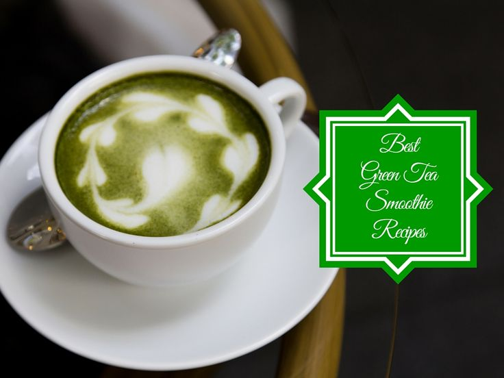 Best Green Tea Smoothie Recipes