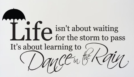 Dance In The Rain Quote Jaime Pinterest Quotes Sayings și