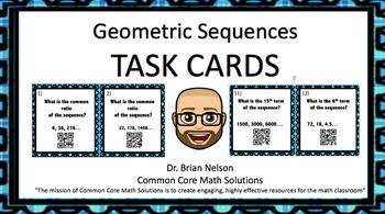 (12) Task CardsTopics Covered:1) Determine the common ratio of geometric sequences2) Recognize non-linear patterns of geometric sequences.3) Find the nth term of an geometric sequence, using a formula.Task cards are a very flexible resource. They can be used as a whole class, in math learning centers, as individual practice, as review for a chapter/test, and more!BONUS MATERIALS2) Video LessonsVideo #1  Introduces students to geometric sequences and how to calculate the common…