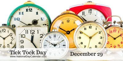 TICK TOCK DAY ⏰ – December 29, 2016 | Tick Tock Day is observed annually in December 29th. Tick Tock Day is a reminder that there are only 2 days remaining in the year.  Do you have any unfinished business that needs to be done in this calendar year?  Is there something big you want to accomplish yet this year?  Now is the time to finish up as the clock is ticking! #NationalTickTockDay2016