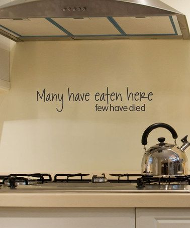 Take a look at this 'Many Have Eaten Here' Wall Decal by Wallquotes.com by Belvedere Designs on #zulily today!                                                                                                                                                                                 More