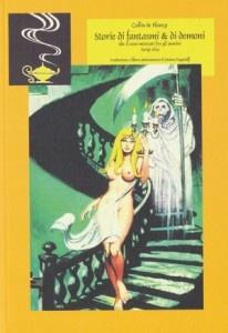 Storie di fantasmi e di demoni che si sono mostrati fra gli uomini. Parigi 1819