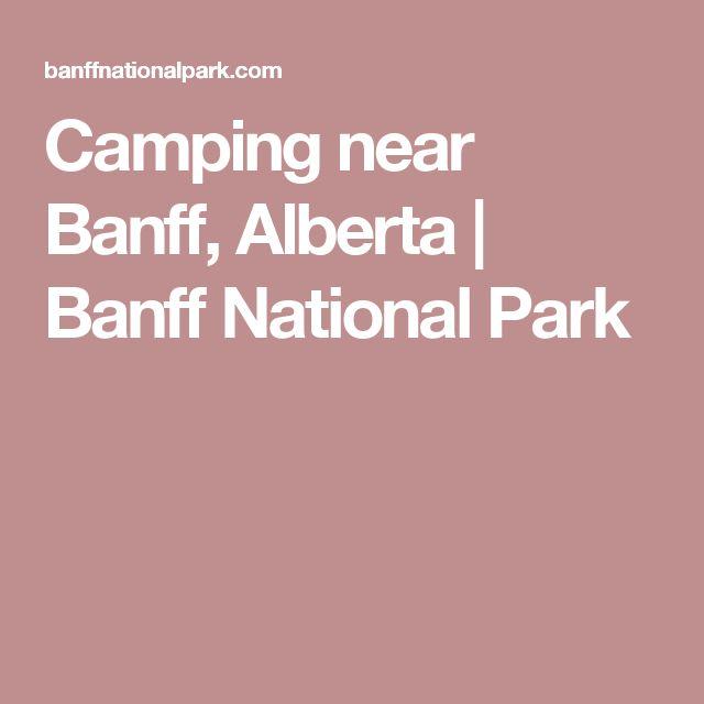 Camping near Banff, Alberta   Banff National Park