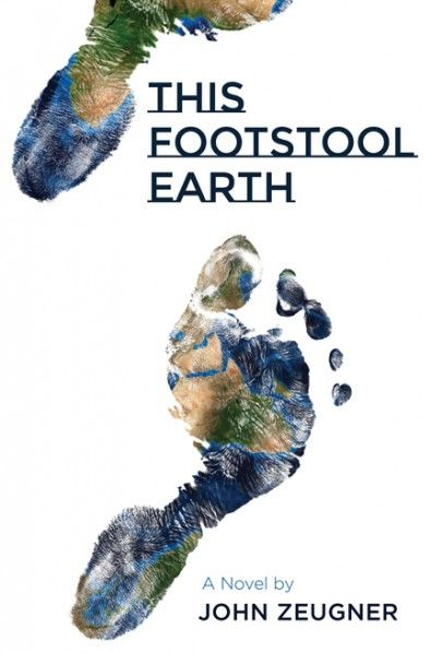 This Footstool Earth A Novel By John Zeugner Imprint Resource